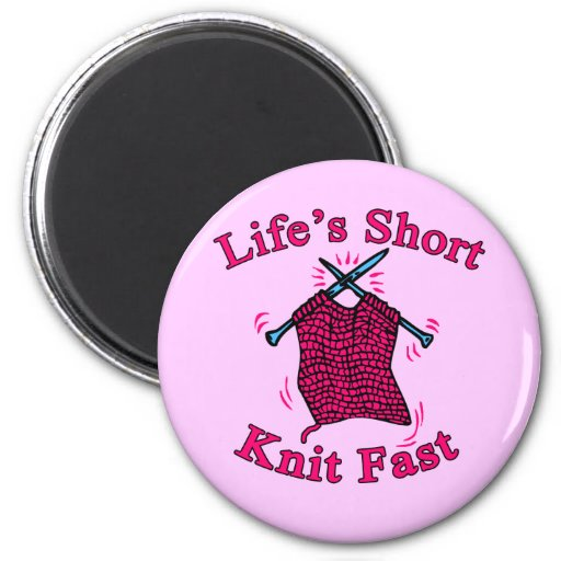 Life's Short, Knit Fast Fun Knitting Design 6 Cm Round Magnet
