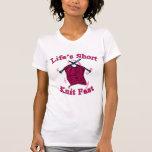 Life's Short, Knit Fast Fun Knitting Design Tee Shirt