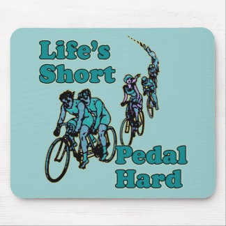 Life's Short, Pedal Hard Bicycling Design Mouse Pad