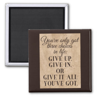 Life's Three Choices - Motivational Magnet