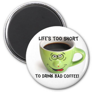Life's to short 6 cm round magnet
