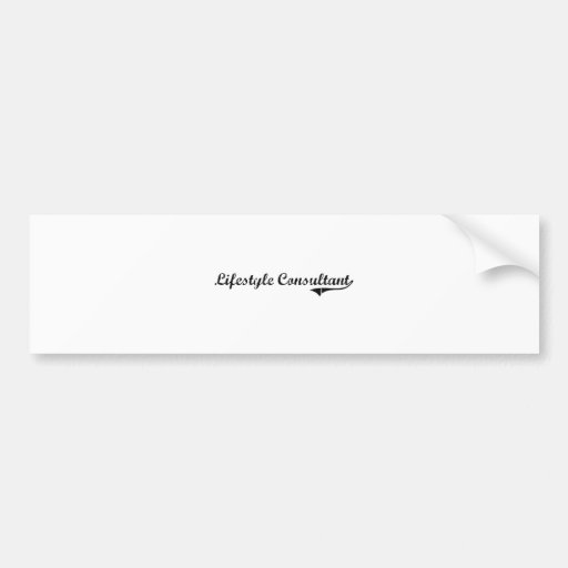 Lifestyle Consultant Professional Job Bumper Stickers