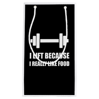 Lift Because Like Food Funny Quote Small Gift Bag