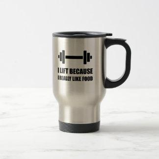 Lift Because Like Food Funny Quote Travel Mug
