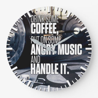 Lift Heavy Inspiration - Coffee and Angry Music Large Clock