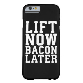Lift Now, Bacon Later - Funny Workout Barely There iPhone 6 Case