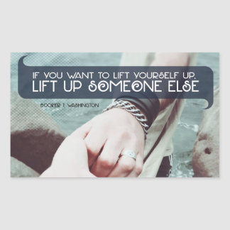 Lift Up Someone Else Rectangular Sticker