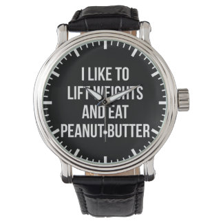 Lift Weights And Eat Peanut Butter - Body Building Watch