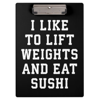 Lift Weights and Eat Sushi - Funny Carbs Novelty Clipboard