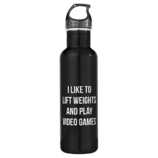 Lift Weights and Play Video Games - Gaming Workout 710 Ml Water Bottle