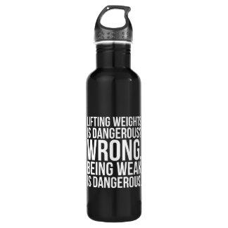 Lifting Weights Is Dangerous vs Being Weak - Gym 710 Ml Water Bottle