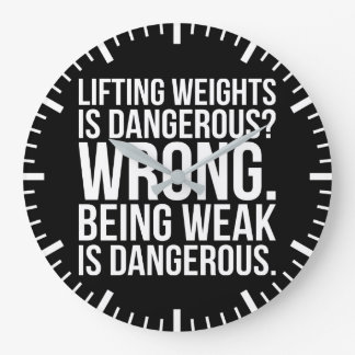 Lifting Weights Is Dangerous vs Being Weak - Gym Large Clock