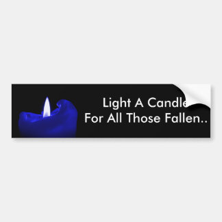 Light A Candle For All Those Fallen Bumper Sticker