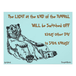 Light at the End of the Tunnel Despair Bear Poster