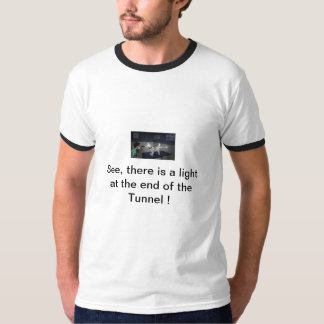 Light at the end of tunnel T-Shirt