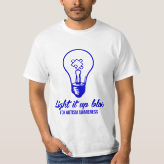 Light It Up Blue For Autism Awareness T-Shirt