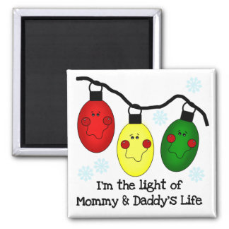 Light of Mommy and Daddy's Life Tshirts and Gifts Square Magnet