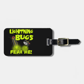Lightning Bugs fear me Luggage Tag