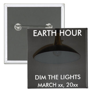 Lights On Off - Dim the Lights for Earth Hour Pinback Buttons