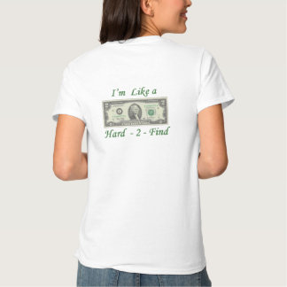 Like a $2 Bill Hard to Find T-Shirt