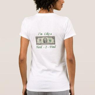 Like a $2 Bill Hard to Find T-Shirt