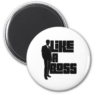 Like a Boss 6 Cm Round Magnet