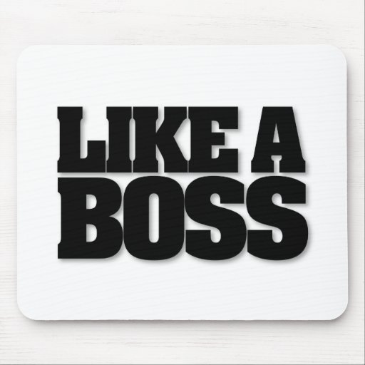 LIKE A BOSS, a design for the boss! Mousemat