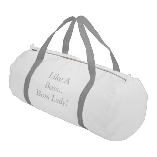 Like A Boss...Boss Lady! Gym Duffel Bag