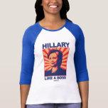 Like a Boss - Hillary Propaganda T-shirts