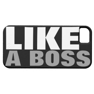 LIKE A BOSS iPhone 5 CASES