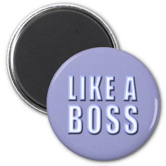 Like a Boss Refrigerator Magnets