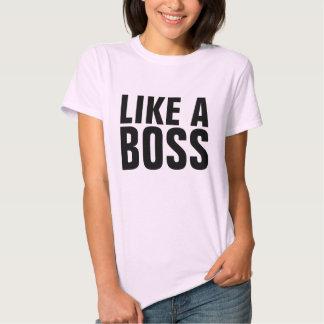 Like A Boss T-shirts
