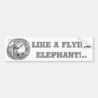 like a flying elephant bumper sticker