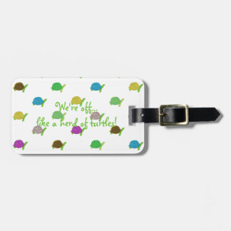 Like A Herd Of Turtles Luggage Tag