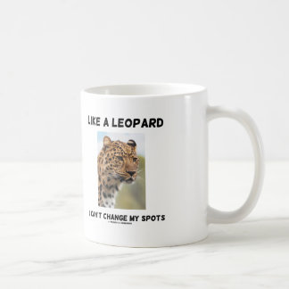 Like A Leopard I Can't Change My Spots Psyche Coffee Mug