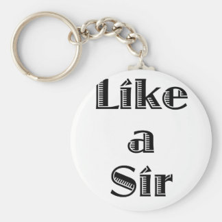 Like a Sir Key Ring