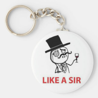 Like A Sir (meme inspired) Key Ring