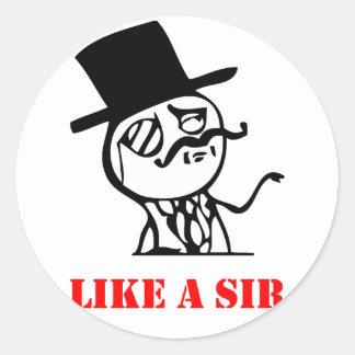 Like a sir - meme round sticker