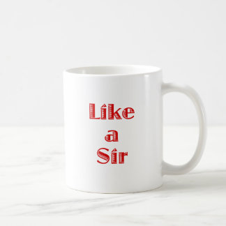 Like a Sir Basic White Mug