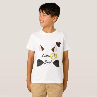 Like A Sir! T-Shirt