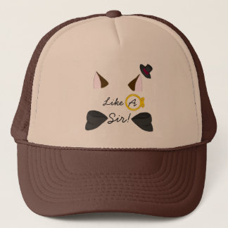 Like A Sir! Trucker Hat