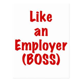 Like an Employer Boss Postcard
