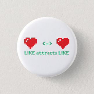 Like Attracts Like small buttons