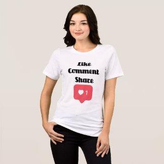 Like Comment Share T-Shirt
