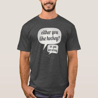 Like Hockey? T-Shirt