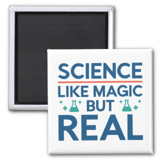 Like Magic But Real Square Magnet