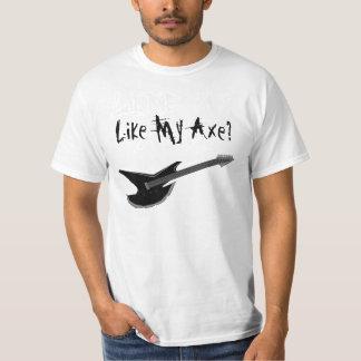 Like My Axe? Tshirt