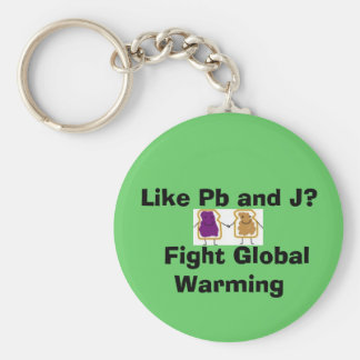 Like Pb and J?   Fight Global Warming Key Ring