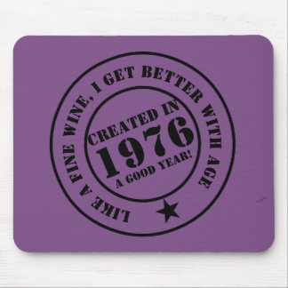 Like wine, I get older and better! Mouse Pad
