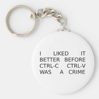 liked it better before ctrl-c ctrl-v was a crime key ring